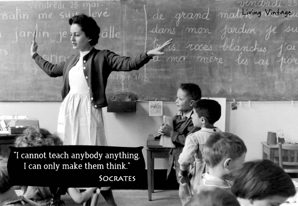 A Quote for Today :: Teaching  -- Living Vintage