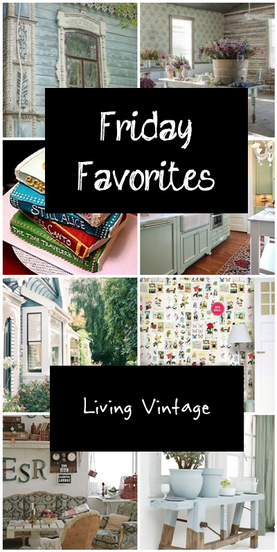 Friday Favorites - Living Vintage - November 1