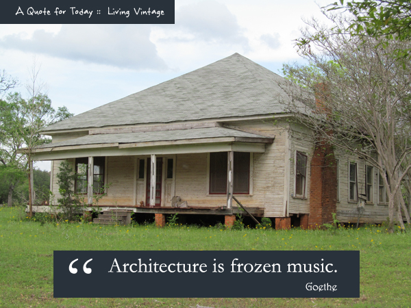 A Quote for Today :: Architecture - Living Vintage