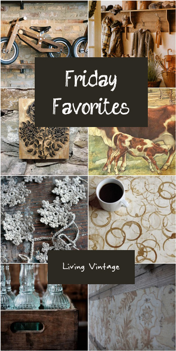 Friday Favorites - Living Vintage - February 28