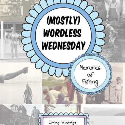 (Mostly) Wordless Wednesday :: Memories of Fishing