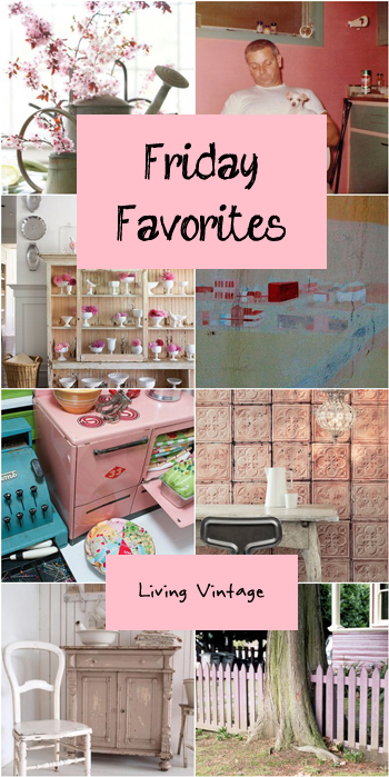 Friday Favorites - Living Vintage - PINK