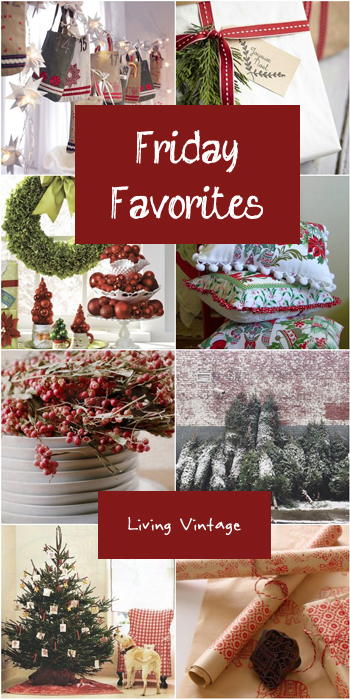 Friday Favorites (a Christmas edition) - Living Vintage