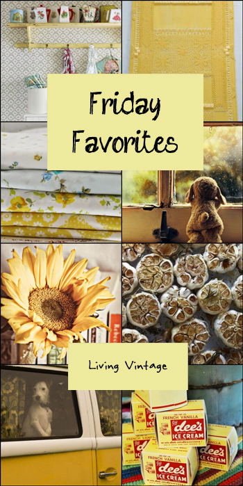 Friday Favorites in yellow! | Living Vintage