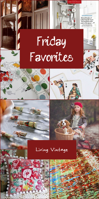 Friday Favorites #70 - Living Vintage