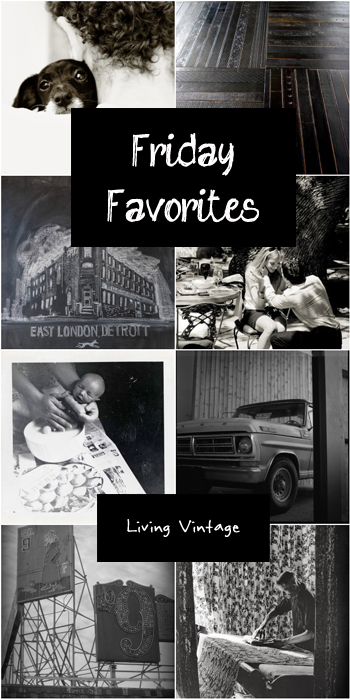 Friday Favorites #86 @ Living Vintage