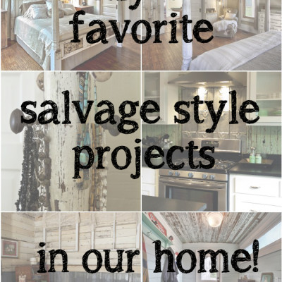 My 6 Favorite Salvage Style Projects in our Home + a Giveaway!
