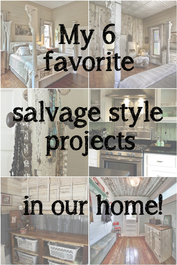 My 6 favorite salvage style projects in our home
