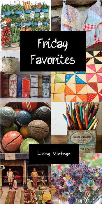 Friday Favorites #94 - Living Vintage
