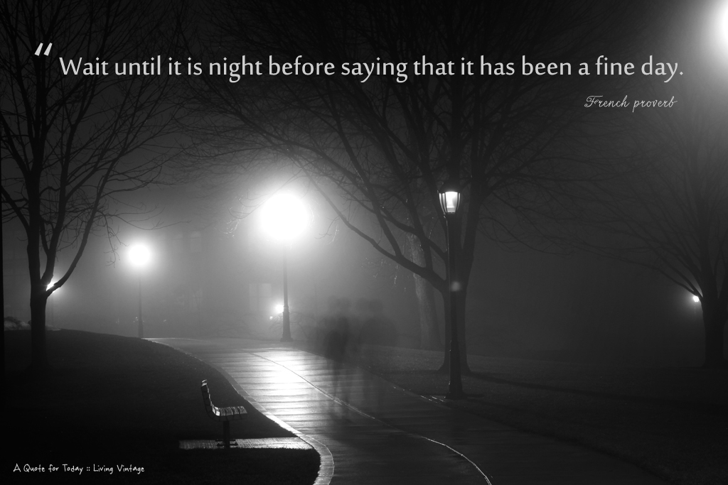 Wait until night - it is 1 of 52 quotes I'll be sharing this year