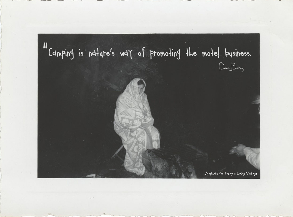 The misery of camping - it's 1 of 52 quotes I'll be sharing this year