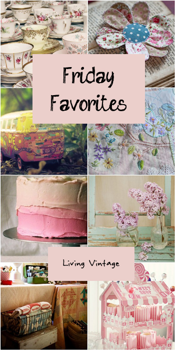 Friday Favorites #118 @ Living Vintage