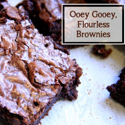 Ooey Gooey Flourless Brownies