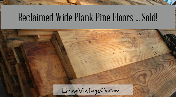 Reclaimed Wide Plank Pine Flooring Sold Living Vintage